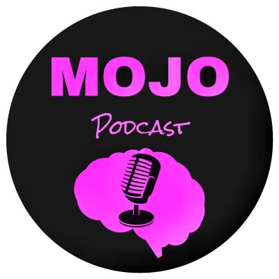 MOJO Podcast
