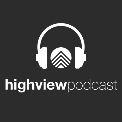 HighView Podcast