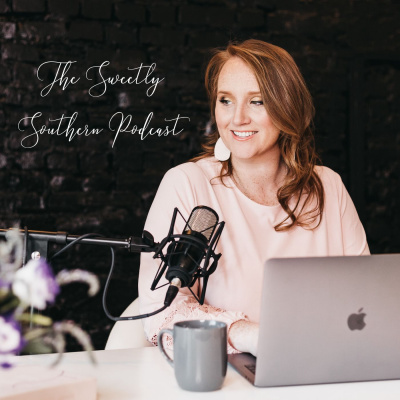 The Sweetly Southern Podcast