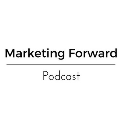 Marketing Forward Podcast