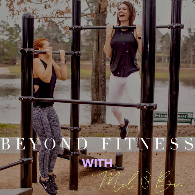 Beyond Fitness with Mel & Bre