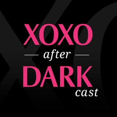 XOXO After Darkcast