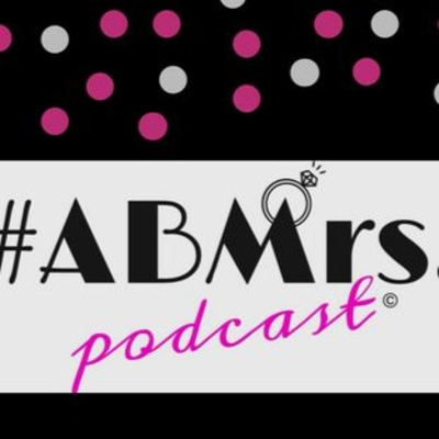 ABMrs. Podcast