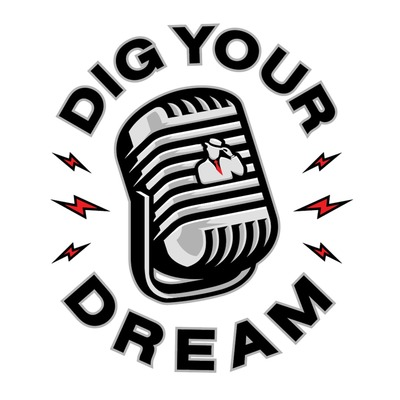 DIG YOUR DREAM