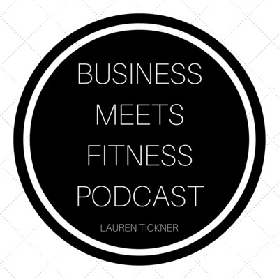 The Business Meets Fitness Podcast