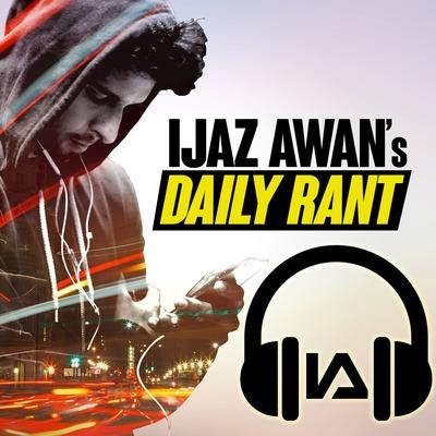 Ijaz Awan's Daily Rant