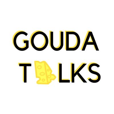 Gouda Talks