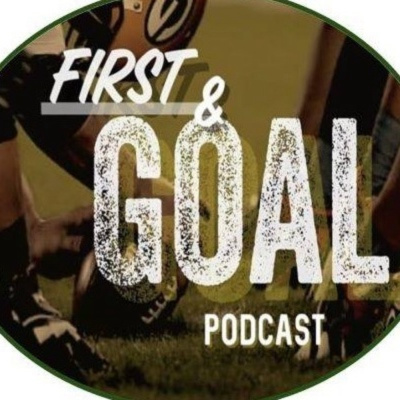 First And Goal Podcast