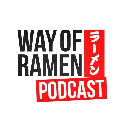 Way of Ramen Podcast