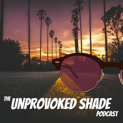 Unprovoked Shade