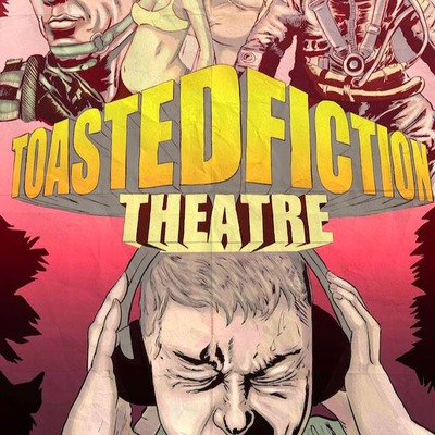 Toasted Fiction Theatre
