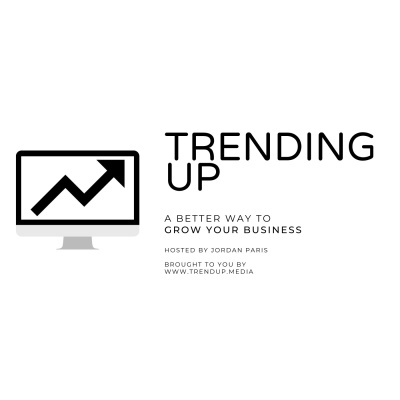 Trending Up: A Better Way to Grow Your Business