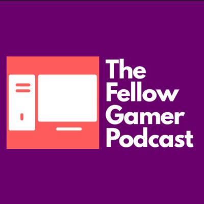 The Fellow Gamer Podcast
