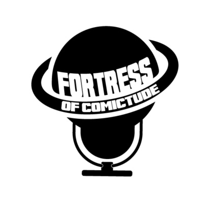 Fortress of Comictude Podcast
