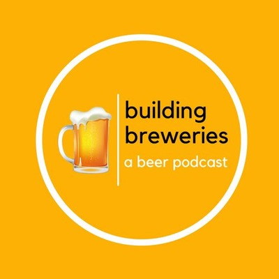 Building Breweries: A Beer Podcast