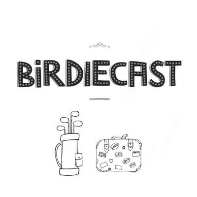 Birdiecast | Golf & Life on Tour