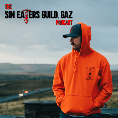 The Sin Eaters Guild Gaz Podcast
