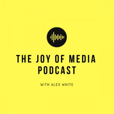 The Joy of Media Podcast