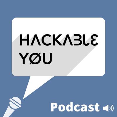 HackableYou Podcast