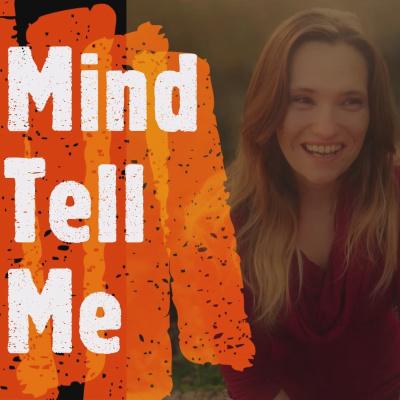 Mind Tell Me
