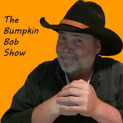 The Bumpkin Bob Show
