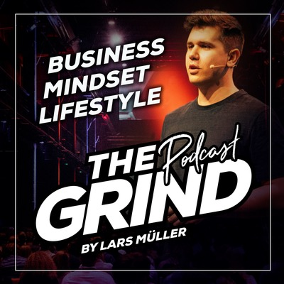 THE GRIND | Business. Mindset. Lifestyle | mit Lars Mueller