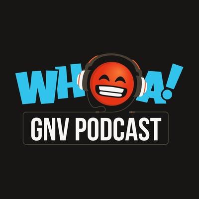 WHOA GNV Podcast