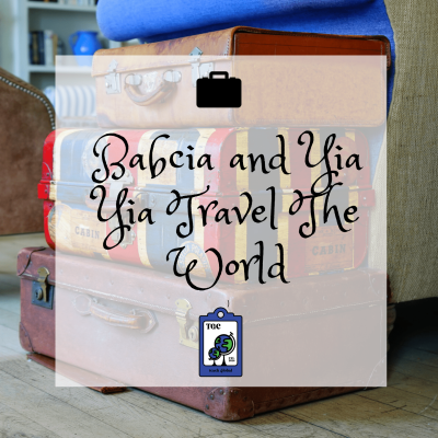 Babcia and Yia Yia Travel The World
