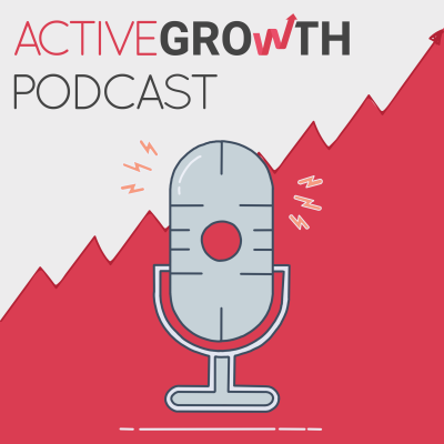ActiveGrowth Podcast - Digital Marketing for Self Made Entrepreneurs