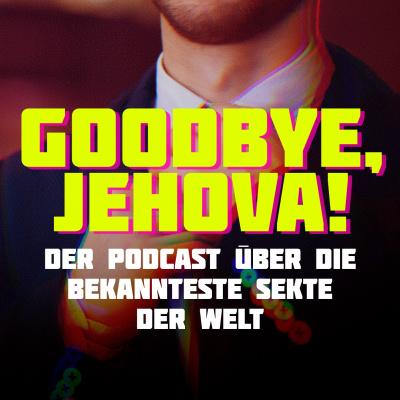 Goodbye, Jehova!