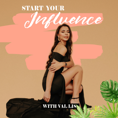Start Your Influence Podcast