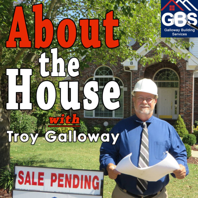 About the House with Troy Galloway