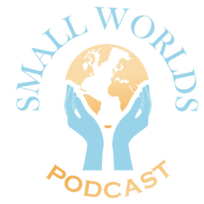 Small Worlds Podcast