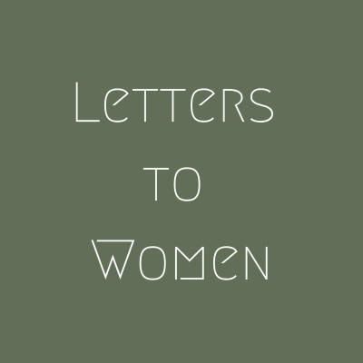 Letters to Women - Exploring the Feminine Genius