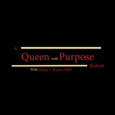 A Queen with Purpose Podcast