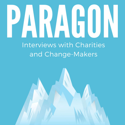 Paragon: Interviews with Charities and Change-Makers
