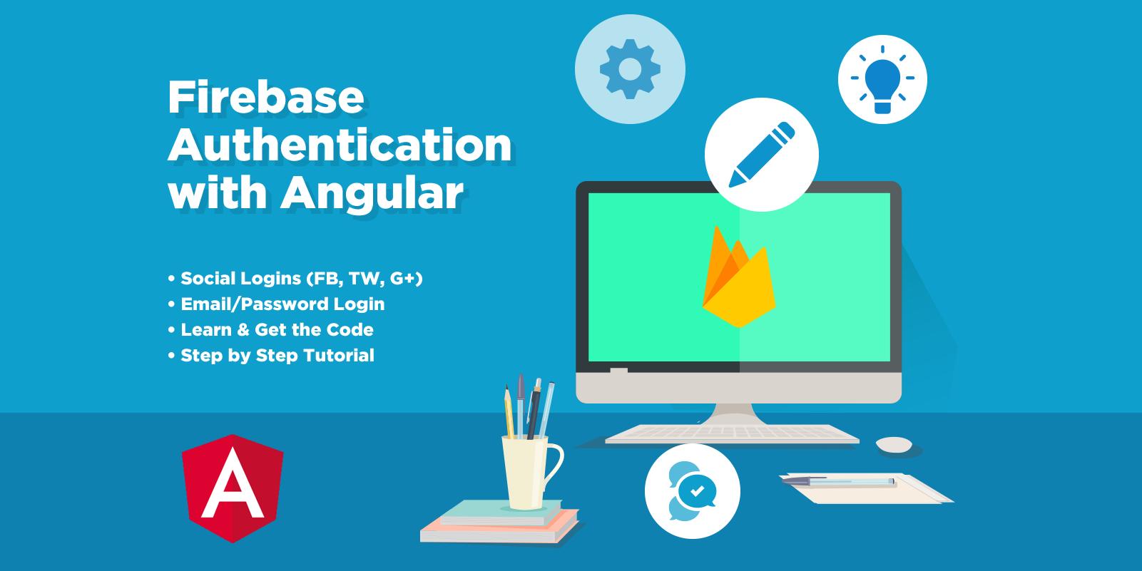 Firebase Authentication with Angular | Angular Templates