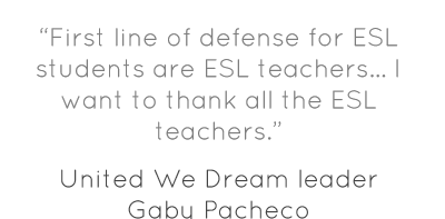 """""""First line of defense for ESL students are ESL teachers… I want to thank all the ESL teachers."""""""