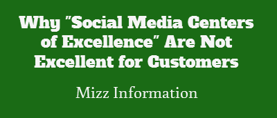 "Why ""Social Media Centers of Excellence"" Are Not Excellent for Customers"