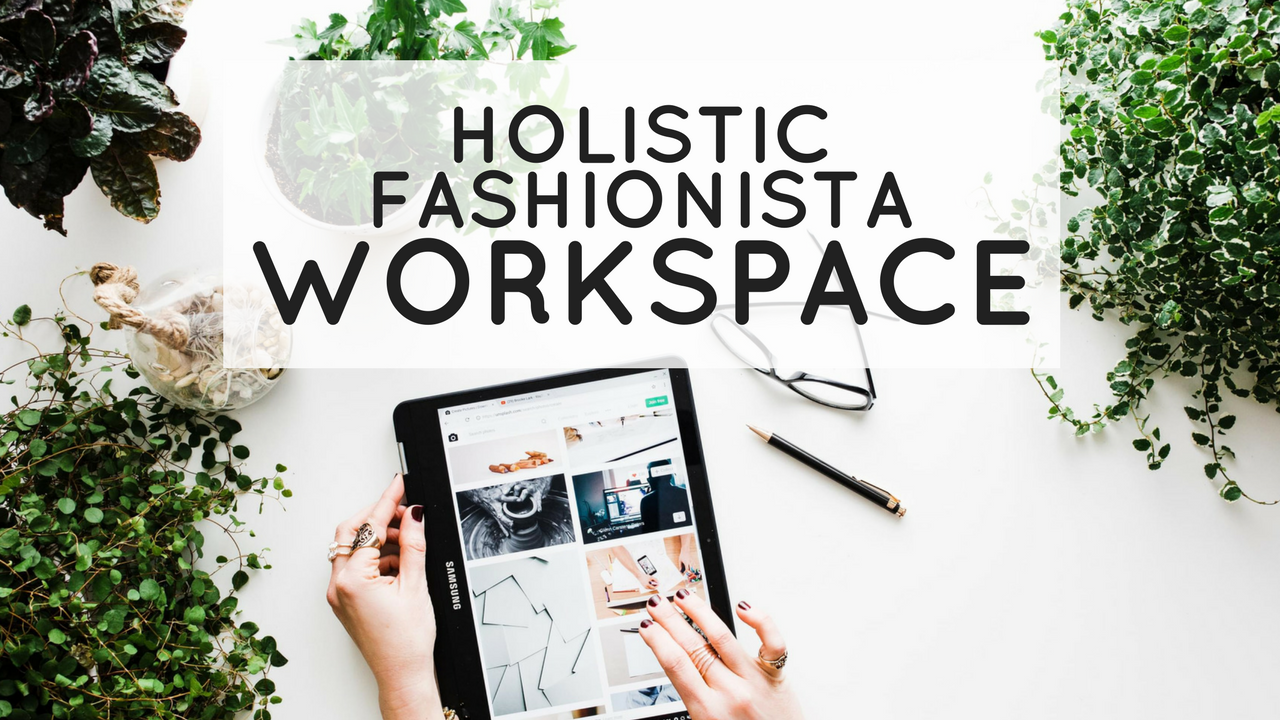 Holistic Fashionista Workspace