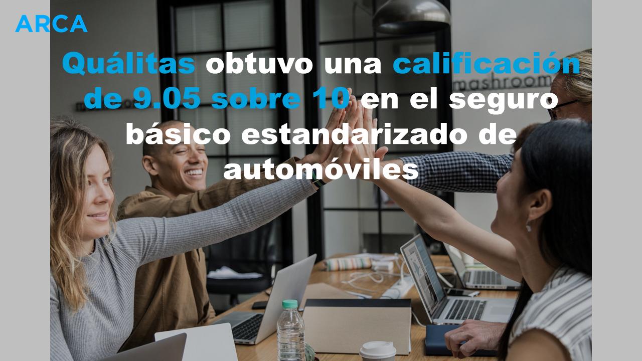 Quálitas obtuvo una calificación de 9.05 sobre 10 en el seguro básico estandarizado de automóviles