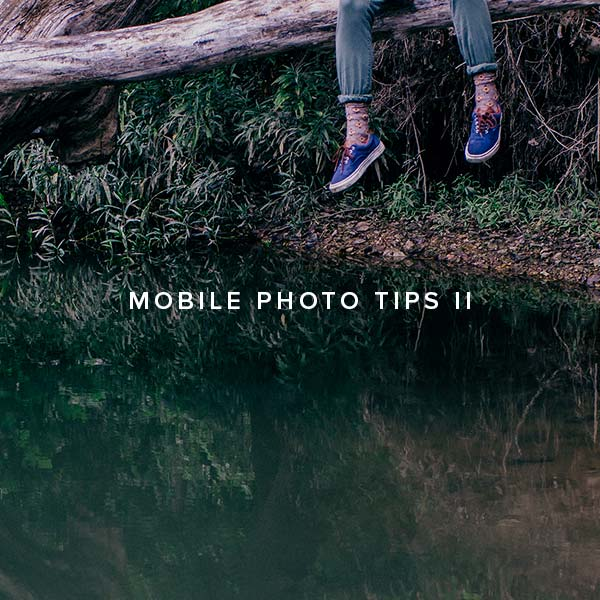 Mobile Photography Tips II