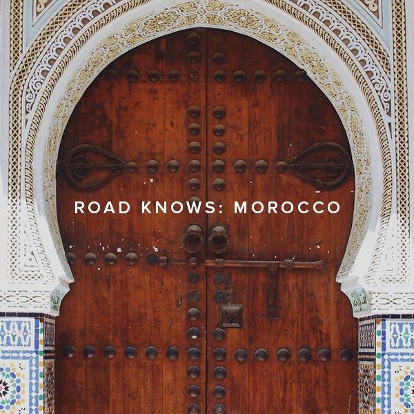 Road Knows: Morocco