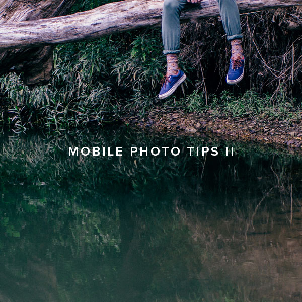 Mobile Photography Tips   Part 2