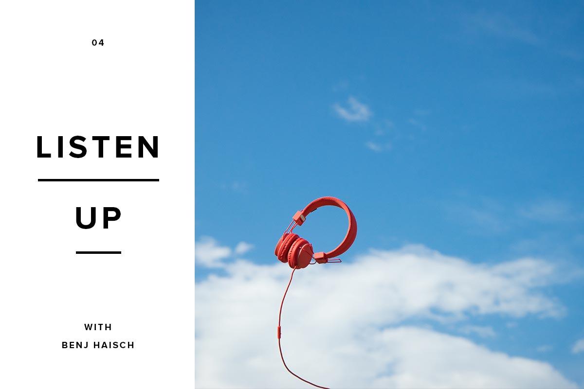 Listen up with Benj Haisch