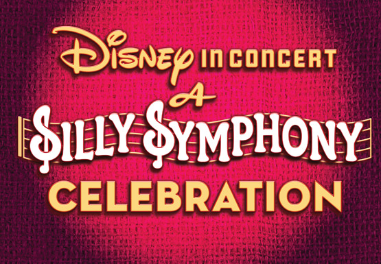 Disney in Concert: A Silly Symphony Celebration