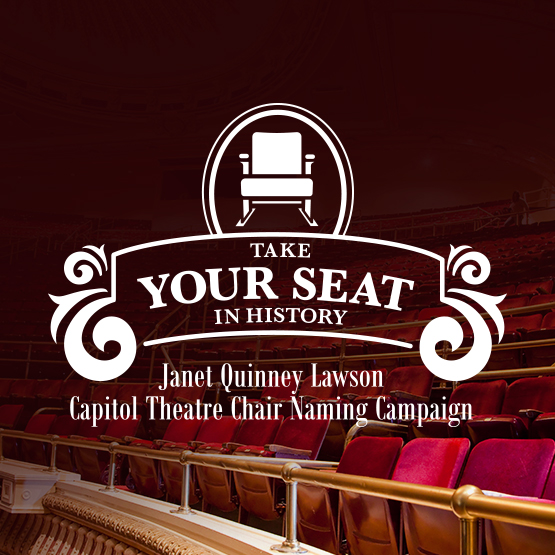 Janet Quinney Lawson Capitol Theatre Chair Naming Campaign