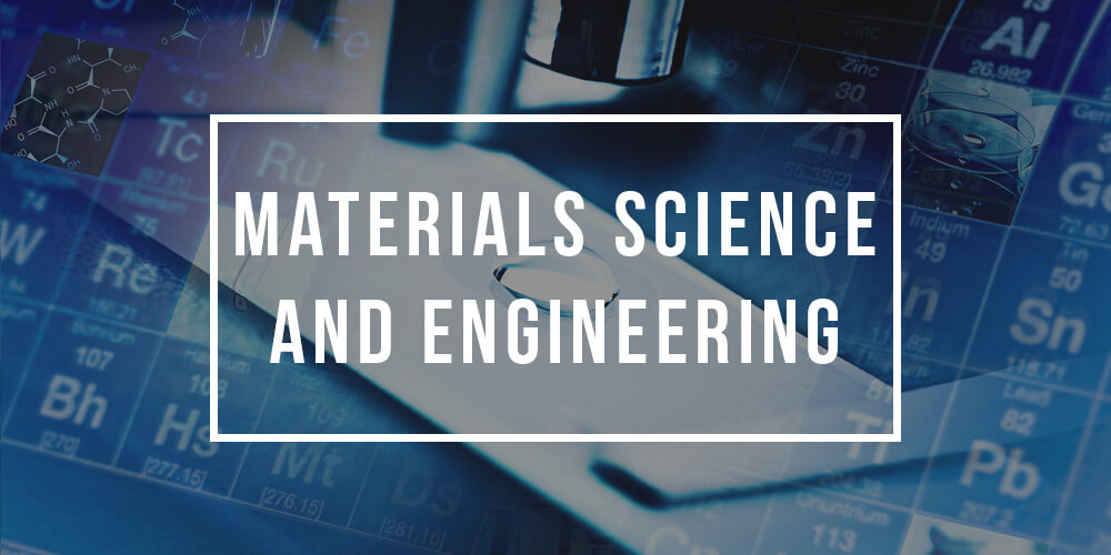 Major in Materials Science and Engineering| Materials Science and ...