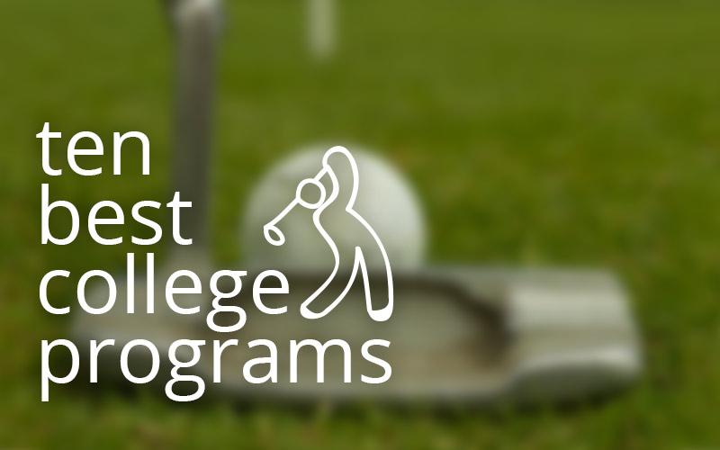 NCAA Golf: Ten Of The Best College Golf Teams (In No Particular Order)