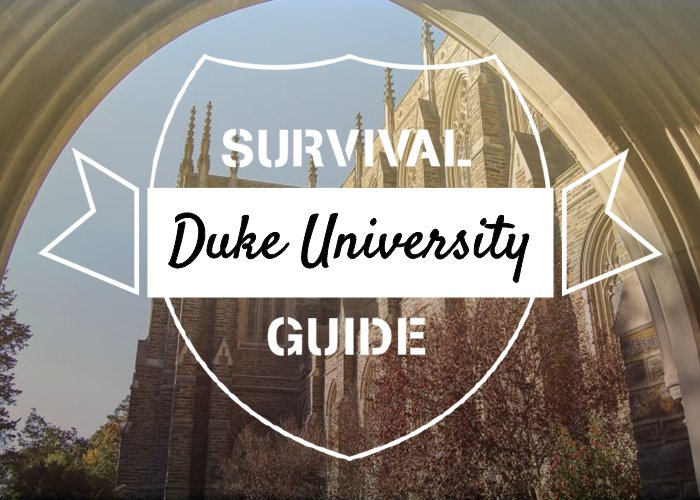 Duke University - Survival Guide